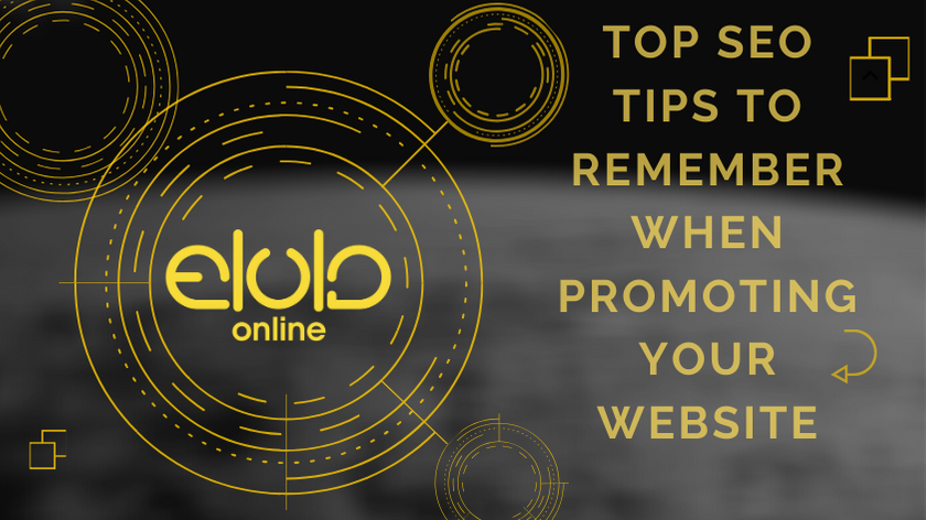 Top SEO Tips to Remember When Promoting Your Website