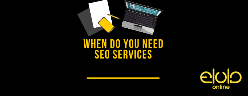 When do you need SEO services