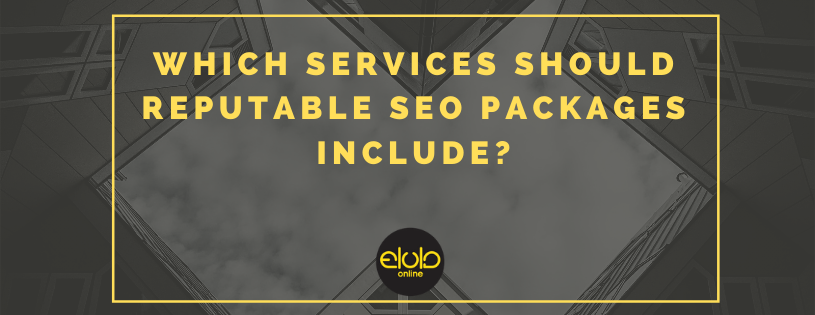 Which Services Should Reputable SEO Packages Include