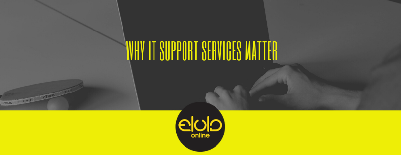Why IT Support Services Matter