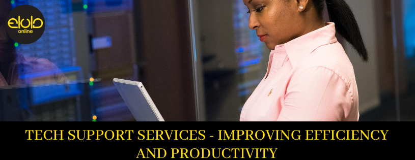 Tech Support Services – Improving Efficiency and Productivity