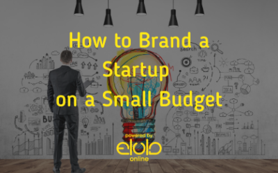 How to Brand a Startup on a Small Budget